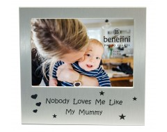 "Nobody Loves Me Like My Mummy Photo Frame - 5 x 3.5"" (13 x 9 cm)"