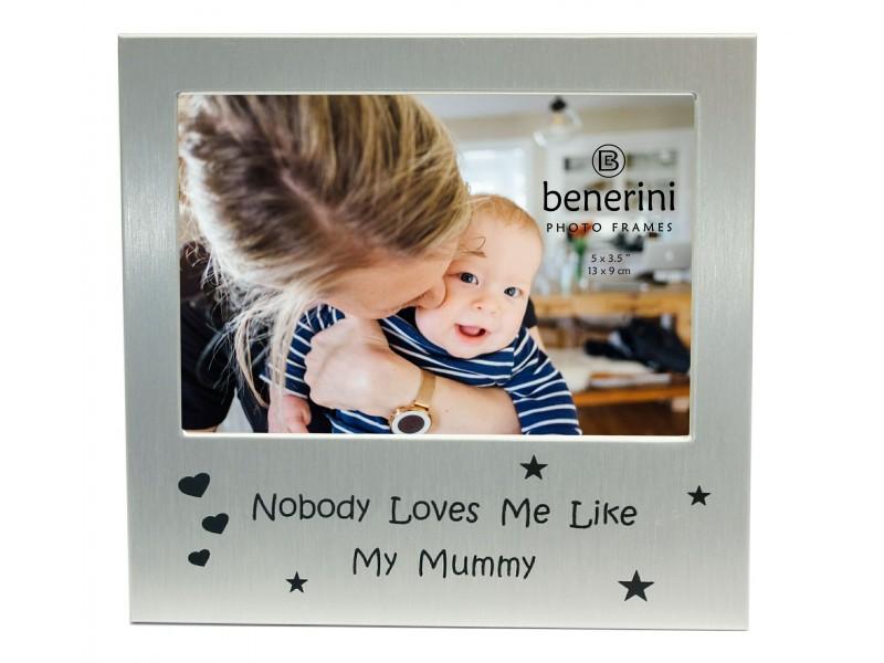 """Nobody Loves Me Like My Mummy Photo Frame - 5 x 3.5"""" (13 x 9 cm)"""