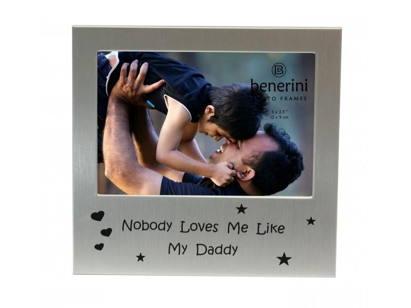 "Nobody Loves Me Like My Daddy Photo Frame - 5 x 3.5"" (13 x 9 cm)"